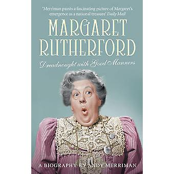 Margaret Rutherford - Dreadnought With Good Manners by Andy Merriman -