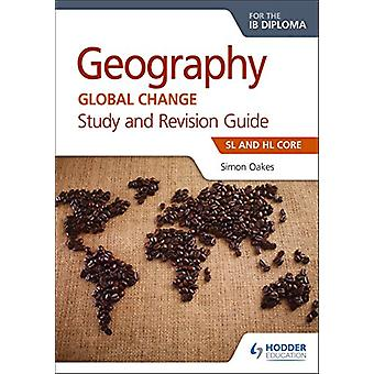 Geography for the IB Diploma Study and Revision Guide SL and HL Core -