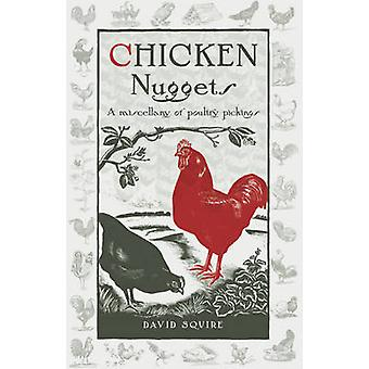 Chicken Nuggets - A Miscellany of Poultry Pickings by David Squire - 9