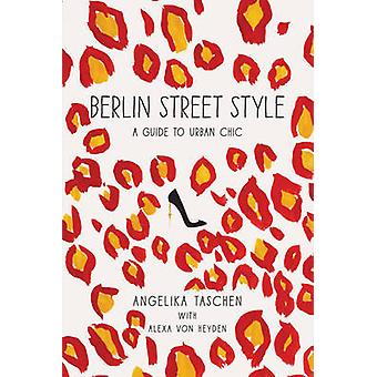 Berlin Street Style - A Guide to Urban Chic by Angelika Taschen - Sand