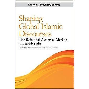 Shaping Global Islamic Discourses - The Role of Al-Azhar - Al-Medina a