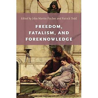 Frihet, Fatalism och Foreknowledge