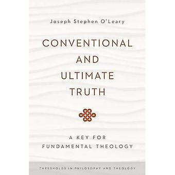 Conventional and Ultimate Truth: A Key for Fundamental Theology (Thresholds in Philosophy and Theology)