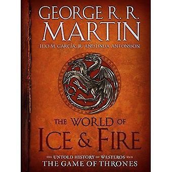 Le monde de glace & incendie: l'histoire incalculable de Westeros et le Game of Thrones (A Song of Fire and Ice)
