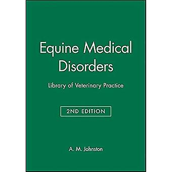 Equine Medical Disorders 2e (Library Vet Practice)