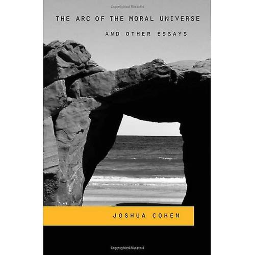 The Arc of the Moral Universe and Other Essays