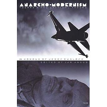 Anarcho-modernism: Toward a New Critical Theory in Honour of Jerry Zaslove