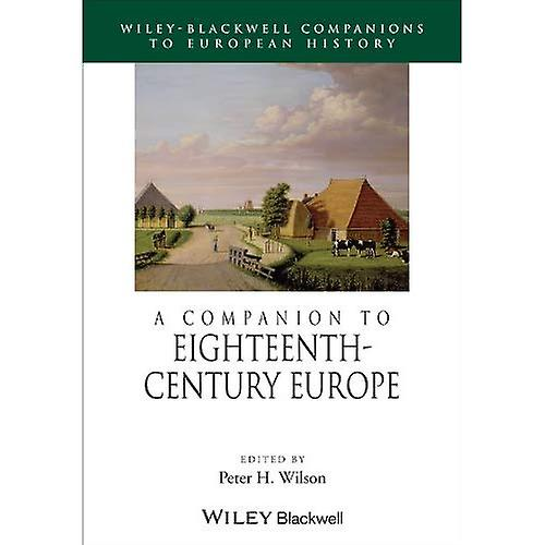 A Companion to Eighteenth-century Europe (noirwell Companions to European History)