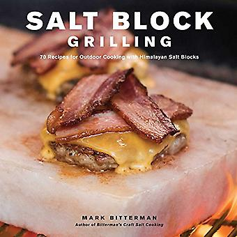 Salt Block Grilling: 70 Recipes for Outdoor Cooking� with Himalayan Salt Blocks