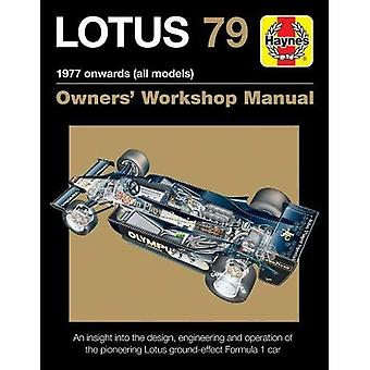 Lotus 79 1978 Onwards (All Models): An Insight Into the Design, Engineering and Operation of Lotus's Pioneering...