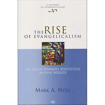 Opkomst van Evangelicalism: Het tijdperk van Edwards, Whitfield en de Wesleys
