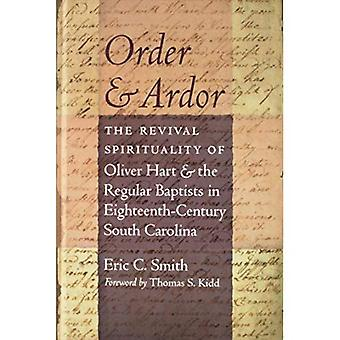 Order and Ardor: The Revival Spirituality of Oliver Hart and the Regular Baptists in Eighteenth-Century South Carolina
