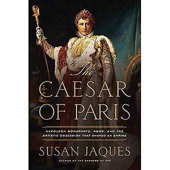 Caesar över Paris - Napoleon Bonaparte, Rom och den konstnärliga besatthet som formade ett imperium