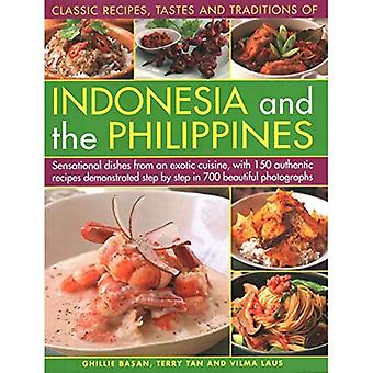 Indonesia and the Philippines, Classic Tastes and Traditions of: Sensational dishes from an exotic cuisine, with 150 authentic recipes demonstrated step by step in 700 beautiful photographs