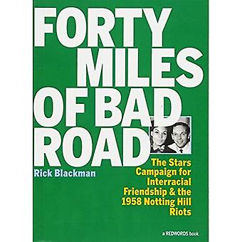 Forty Miles Of Bad Road: The Stars Campaign for Interracial Friendship and the 1958 Notting Hill Riots