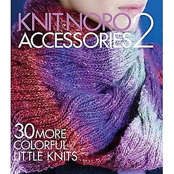 Knit Noro: Accessories 2: 30 More Colorful Little Knits (Knit Noro Collection)