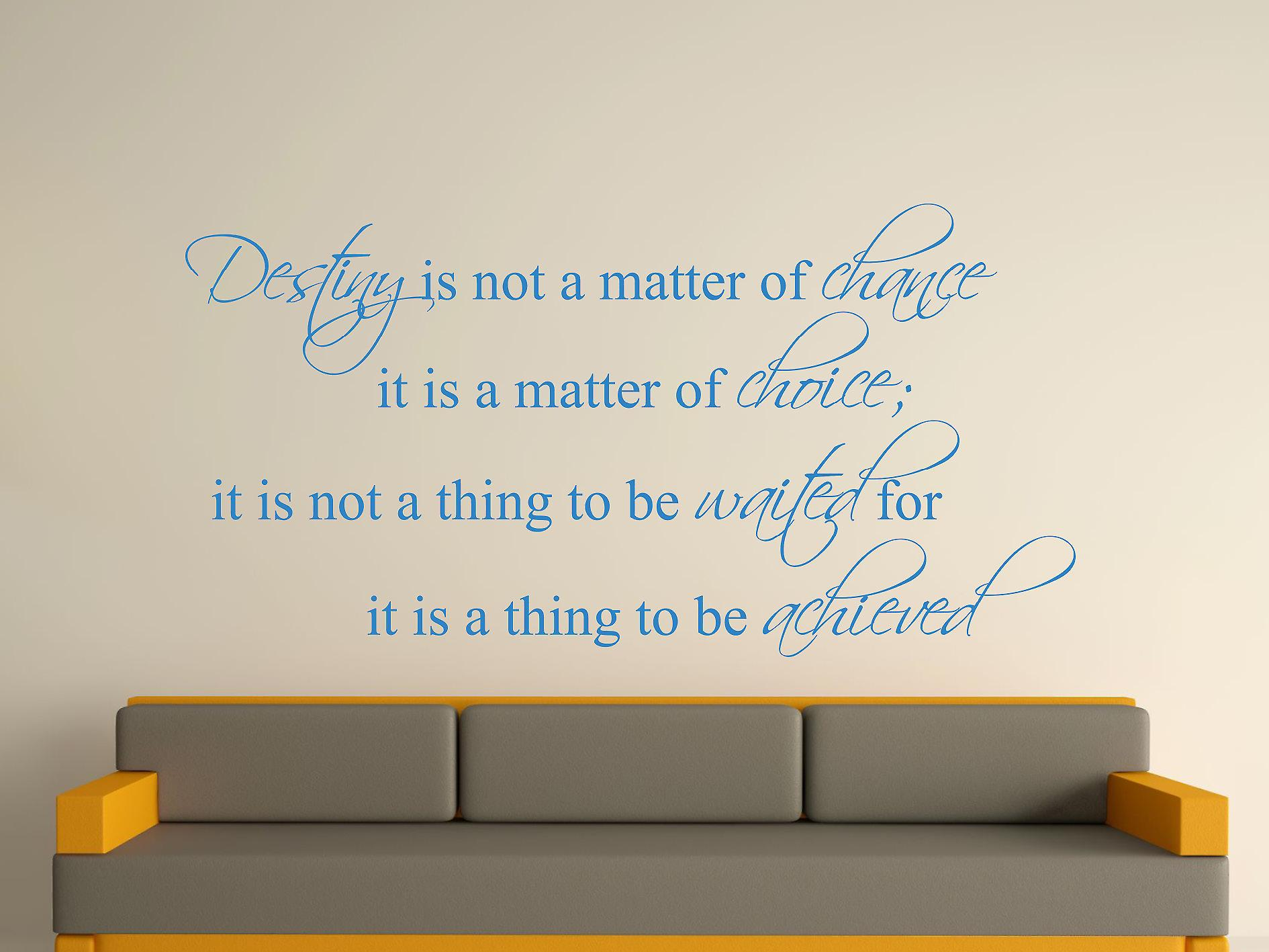 Destiny Is Not A Matter of Chance Wall Art Sticker - Olympic Blue