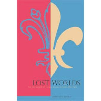 Lost Worlds The Emergence of French Social History 18151970 by Dewald & Jonathan
