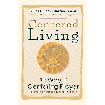 Centered Living The Way of Centering Prayer by Pennington & M Basil