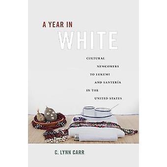 Um ano em brancos Cultural recém-chegados ao Lukumi e Santera nos Estados Unidos por Lynn Carr & c.