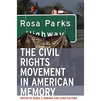 The Civil Rights Movement in American Memory by Romano & Renee Christine