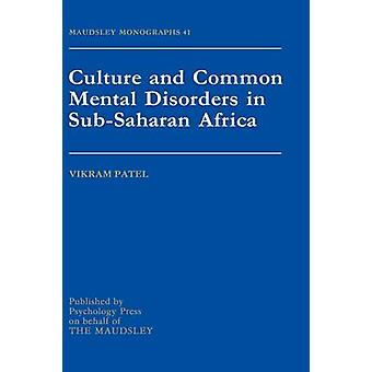 Culture and Common Mental Disorders in SubSaharan Africa by Patel & Vikram