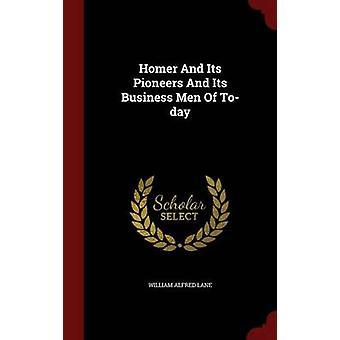 Homer et ses pionniers et ses hommes d'affaires d'aujourd'hui par Lane & William Alfred