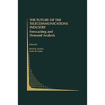 Framtiden för telekommunikationsindustrin prognoser och kräver analys av Loomis & David G.