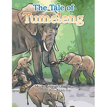 The Tale of Tumeleng by Douglas & MS Ryke Leigh