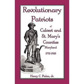 Revolutionären Patrioten Calvert und St. Marys Grafschaften Maryland 17751783 von Peden Jr & Henry C.