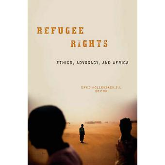 Refugee Rights Ethics Advocacy and Africa by Hollenbach & David