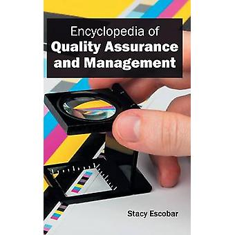 Encyclopedia of Quality Assurance and Management by Escobar & Stacy