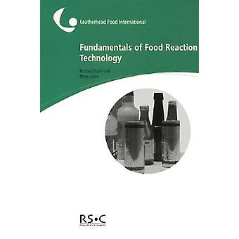 Fundamentals of Food Reaction Technology by Emerton & Victoria
