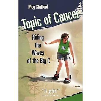 Thema Krebs Riding the Waves of the Big C von Stafford & Meg