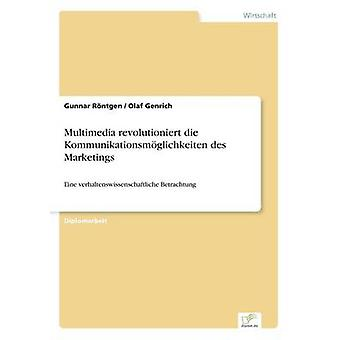 Multimedia revolutioniert die Kommunikationsmglichkeiten des Marketings by Rntgen & Gunnar