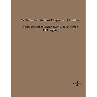Geschichte Der Antiken Naturwissenschaft Und Philosophie por Windelband & Wilhelm