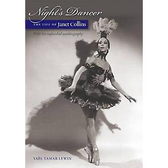 Night's Dancer - The Life of Janet Collins by Yael Tamar Lewin - Janet