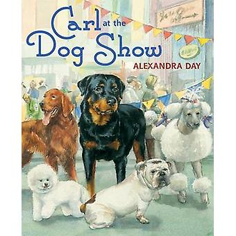 Carl at the Dog Show by Alexandra Day - Alexandra Day - 9780374310837