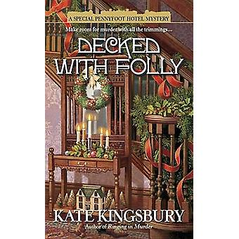 Decked with Folly by Kate Kingsbury - 9780425237878 Book
