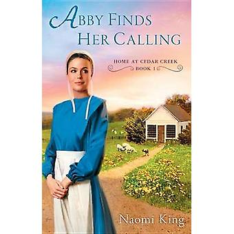 Abby Finds Her Calling by Naomi King - 9780451235732 Book