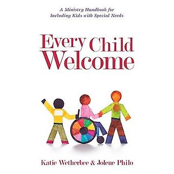 Every Child Welcome - A Ministry Handbook for Including Kids with Spec