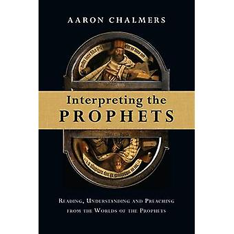 Interpreting the Prophets - Reading - Understanding and Preaching from