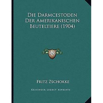 Die Darmcestoden Der Amerikanischen Beuteltiere (1904) by Fritz Zscho