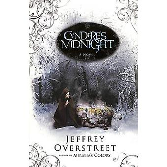 Cyndere's Midnight - A Novel by Jeffrey Overstreet - 9781400072538 Book