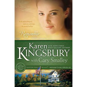 Remember by Karen Kingsbury - Gary Smalley - 9781414333014 Book