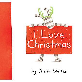 I Love Christmas by Anna Walker - Anna Walker - 9781416983170 Book