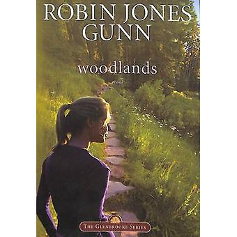 Woodlands - Repackaged with Modern Cover by Robin Jones Gunn - 9781590