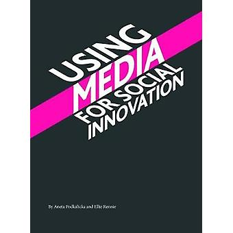Using Media for Social Innovation by Aneta Podkalicka - 9781783208715