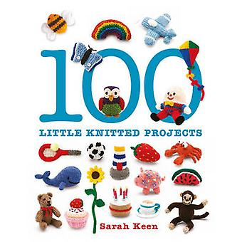100 Little Knitted Projects by Sarah Keen - 9781861087997 Book