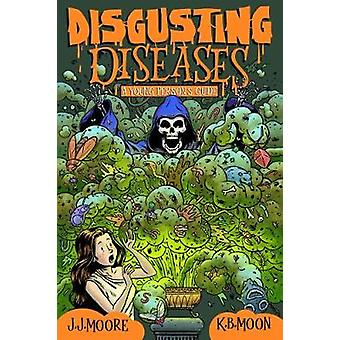 Disgusting Diseases - A Young Person's Guide by Disgusting Diseases - A